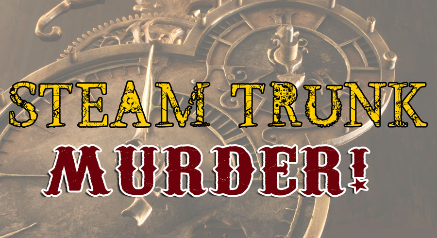 Steam Trunk Murder